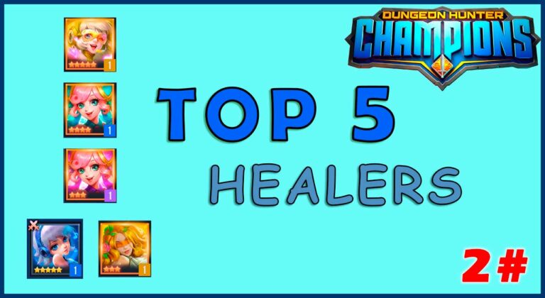 top 5 healers in dangeon hunter champions