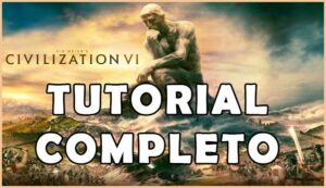 civilization vi guia completa