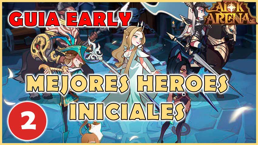 mejores heroes iniciales